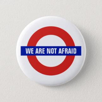"""Bóton Redondo 5.08cm """"Nós não somos"""" Anti-Terrorismo receoso de Londres"""