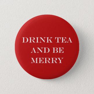 Bóton Redondo 5.08cm O chá da bebida e seja alegre
