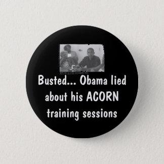 Bóton Redondo 5.08cm obamaacorn, rebentado… Obama encontrou-se sobre