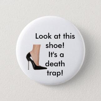 """Bóton Redondo 5.08cm 'olhe estes calçados! é uma armadilha da morte! """""""