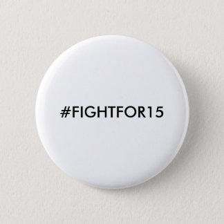 Bóton Redondo 5.08cm Salário #FIGHTFOR15 mínimo