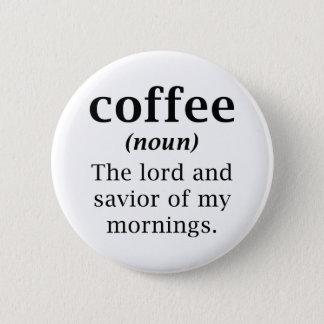 Bóton Redondo 5.08cm Senhor e salvador do café