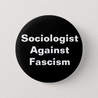 Bóton Redondo 5.08cm Sociólogo contra o fascismo (nenhuma imagem)