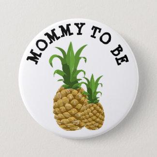 Bóton Redondo 7.62cm Mamães a ser botão engraçado do abacaxi do mama &