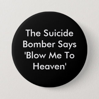 Bóton Redondo 7.62cm O bombardeiro de suicídio diz que 'me funda a