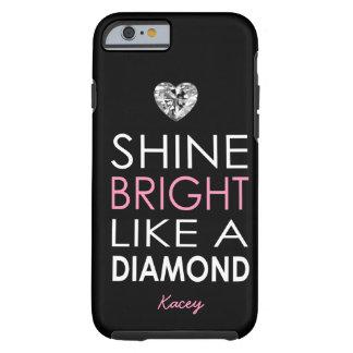 Brilho brilhante como um diamante - personalizado capa tough para iPhone 6