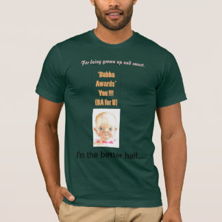 Bubba Awards-1, eu ganhei esta camisa…, para ser… T-shirts