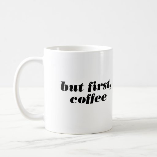 But First, Coffee Caneca