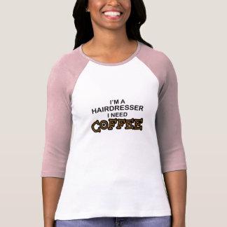 Café da necessidade - cabeleireiro camisetas