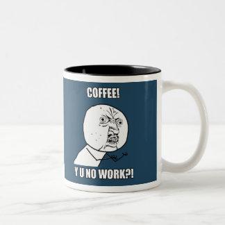 CAFÉ! Y U NENHUM TRABALHO?! CANECA DE CAFÉ EM DOIS TONS