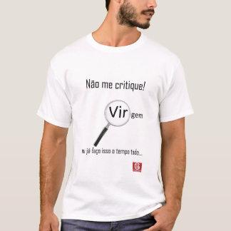 """Cam.Nasc. """"Virgem-Não me Critique"""" Camiseta"""
