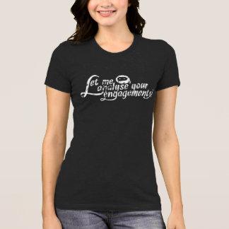 Camiseta A 7a câmara - deixe-me analisar seus noivados