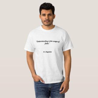 """Camiseta A """"compreensão é os salários da fé. """""""