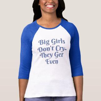 Camiseta As meninas grandes não gritam elas obtêm mesmo