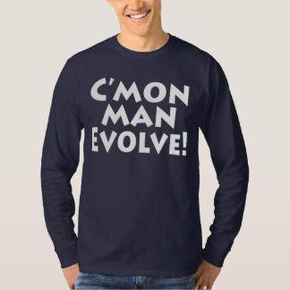 Camiseta C'mon o homem evolui!  o mundo é progressista