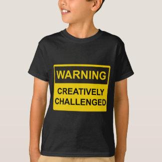 Camiseta CreativelyChallengedWarning
