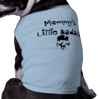 Camiseta de cão do Badass da mamã pouca Camisa Sem Mangas Para Cachorro