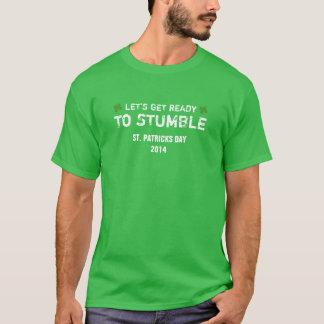 Camiseta Deixe-nos obter prontos para tropeçar Dia de São