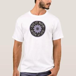 Camiseta ~Do inspirador de 3 citações da palavra ele Now~