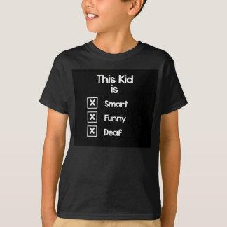 Camiseta Este miúdo é esperto, engraçado, surdo