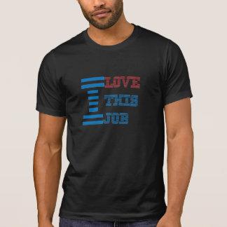 Camiseta Eu amo este trabalho