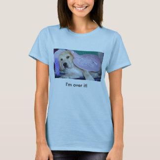 Camiseta Eu estou sobre ele!