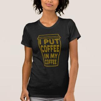Camiseta Eu pôr o café em meu café