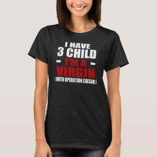 Camiseta EU TENHO A CRIANÇA que 3 eu sou UMA VIRGEM