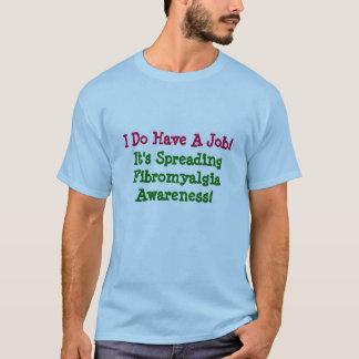 Camiseta Eu tenho um trabalho! , Está espalhando a