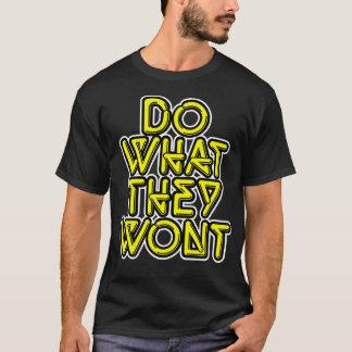 Camiseta Faça o que não