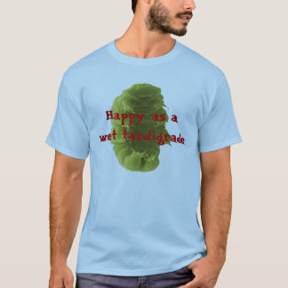 Camiseta Feliz como um Tardigrade molhado
