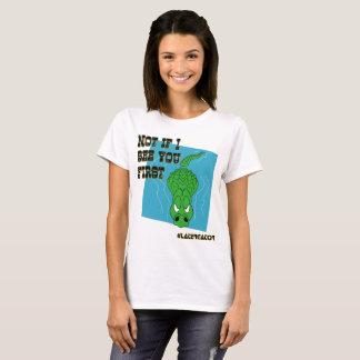 Camiseta LaterGator - não se eu o ver primeiramente