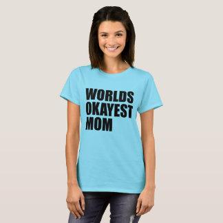 Camiseta Mamã de Okayest dos mundos/mamã da etapa