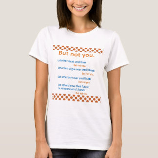 Camiseta MAS NÃO VOCÊ - palavras da sabedoria