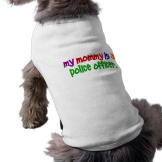 Camiseta Minha mamãe é um agente da polícia 1 (preliminar)