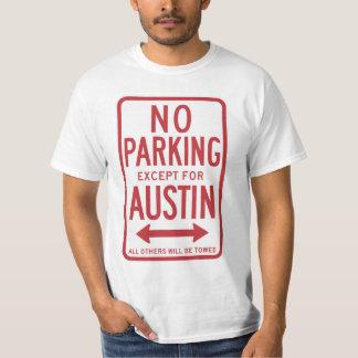 Camiseta Nenhum estacionamento à exceção do sinal de Austin