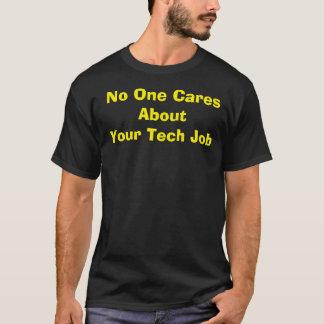 Camiseta Ninguém importa-se com seu trabalho da tecnologia