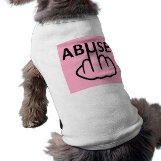 Camiseta O abuso da roupa do cão é terrível