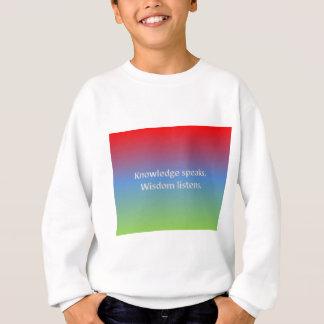 Camiseta o conhecimento fala. A sabedoria escuta