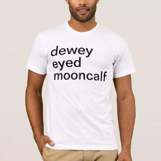 Camiseta O mooncalf eyed dewey dos homens. Tenha uma grande