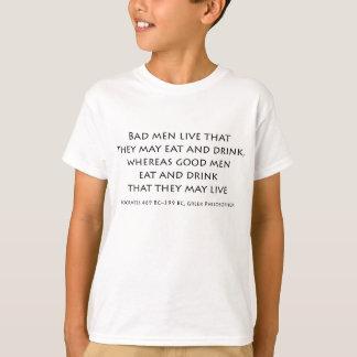 """Camiseta """"Os homens maus vivem que podem comer e beber… """""""