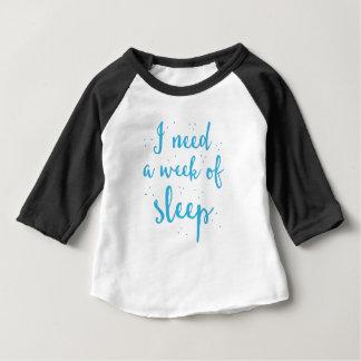 Camiseta Para Bebê eu preciso uma semana do sono