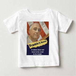 Camiseta Para Bebê Uma nação não tem - o FDR