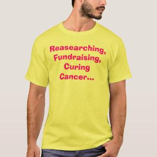 Camiseta Reasearching, Fundraising, curando o cancer…