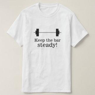 Camiseta Treinamento do peso: Mantenha o bar constante!