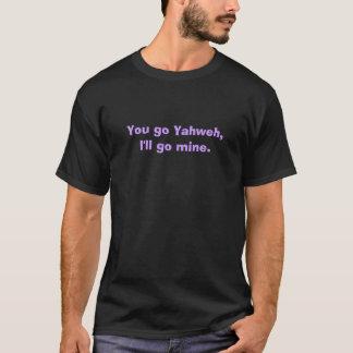 Camiseta Você vai Yahweh, mim irá mina