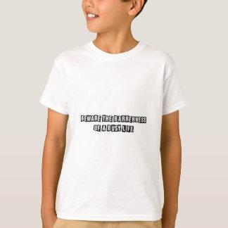 Camisetas Beware a esterilidade de uma vida ocupada