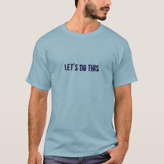 Camisetas Deixe-nos fazer isto