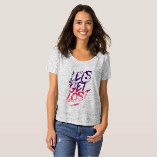 Camisetas Deixe-nos obter perdidos