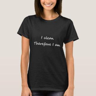 Camisetas Eu limpo - conseqüentemente eu sou